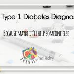 Type 1 Diabetes Diagnosis, awkwardyethealthy.com, Rebekah Svensson