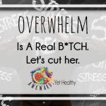 overwhelm, stress, too much to do, do it all