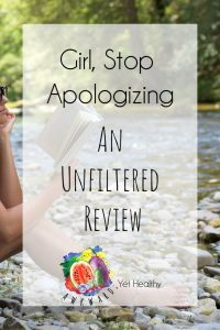 Girl Stop Apologizing Review